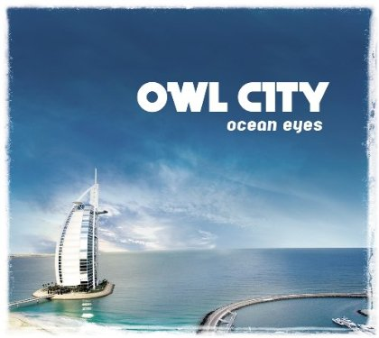 Owl City - Ocean Eyes 1