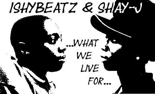 Shay-J and Ishybeatz 1