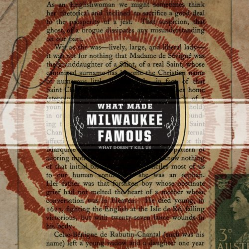 What Made Milwaukee Famous - What Doesn't Kill Us 1